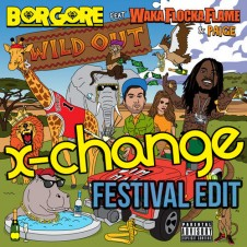 Wild Out (X-Change Festival Edit) by Borgore & Waka Flocka Flame & Paige