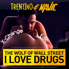 The Wolf Of Wall Street (X-Change Edit) by Trentino & Navic