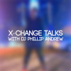 X-Change Talks DJ Phillip Andrew