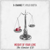X-Change ft Kylie Odetta – Weight Of Your Love – The Remixes EP