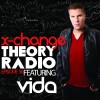 X-Change Theory Radio Episode 56 (Vida Guest Set)