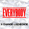 Out Now: X-Change & Renegvde – Everybody [Free Download]
