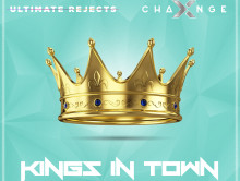 Out Now: X-Change & Ultimate Rejects – Kings In Town