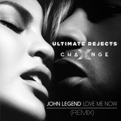 John Legend – Love Me Now (X-Change & Ultimate Rejects Remix)