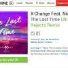 Featured on Hype Machine: X-Change ft. Nicci – The Last Time (Ultimate Rejects Remix)