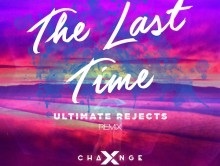 Out Now: X-Change ft. Nicci – The Last Time (Ultimate Rejects Remix)
