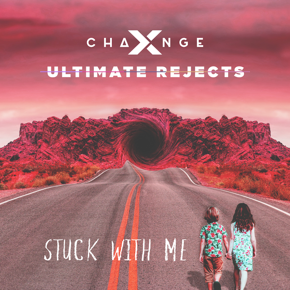 X-Change & Ultimate Rejects - Stuck With Me Artwork web