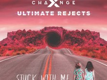 Out Now: X-Change & Ultimate Rejects – Stuck With Me