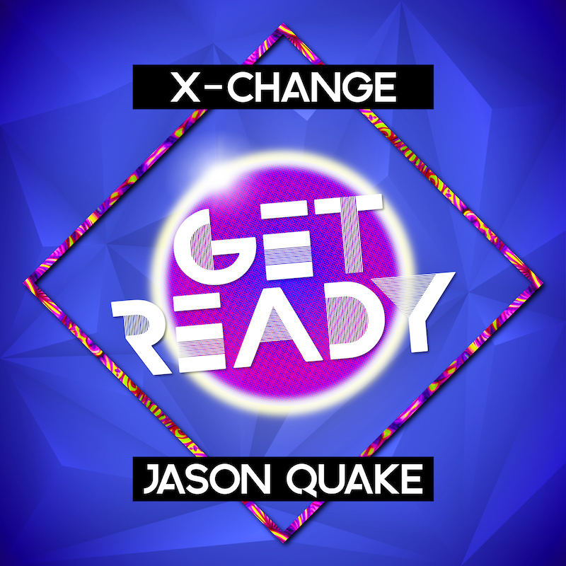 X-Change & Jason Quake - Get Ready (FINAL ARTWORK)