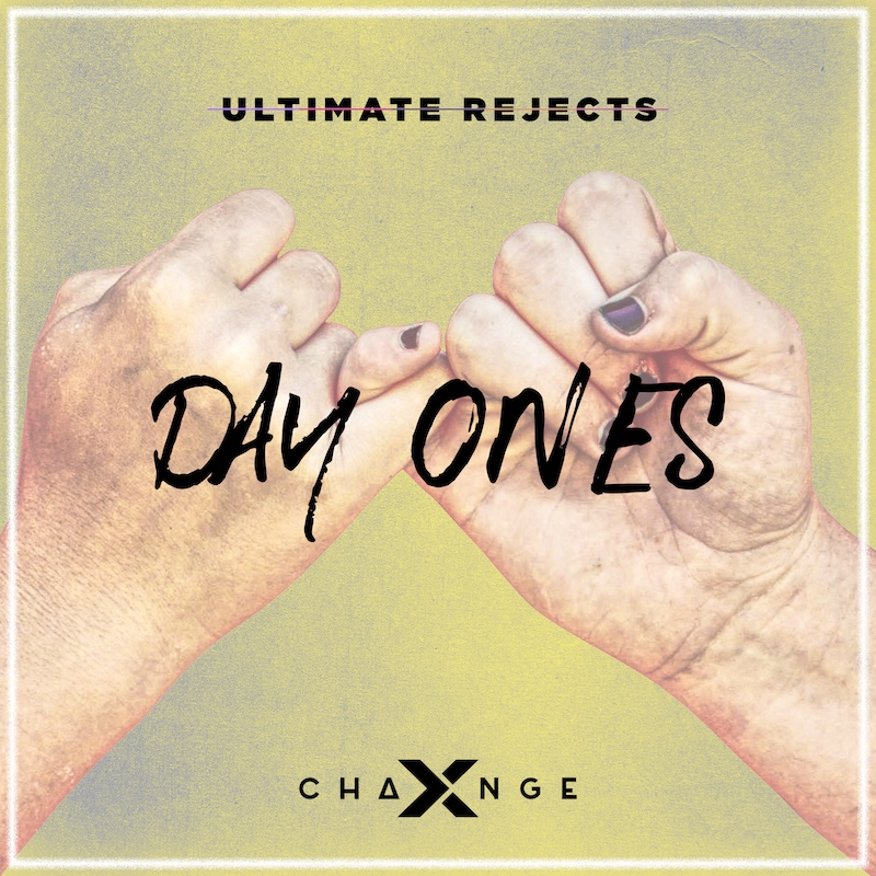 Ultimate Rejects & X-Change - Day Ones ARTWORK small itunes