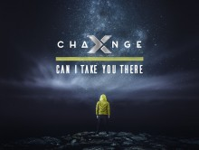 """Out Now: X-Change – """"Can I Take You There"""""""