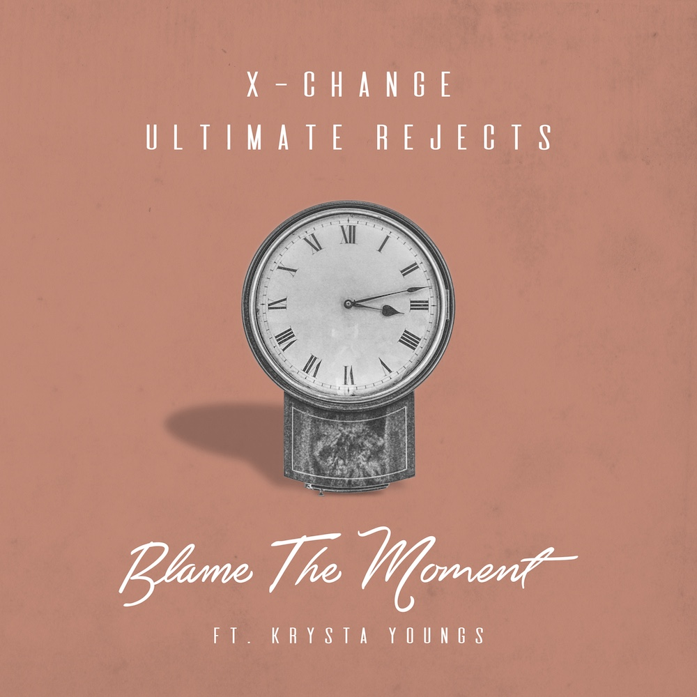 X-Change & Ultimate Rejects ft. Krysta Youngs - Blame The Moment ARTWORK itunes