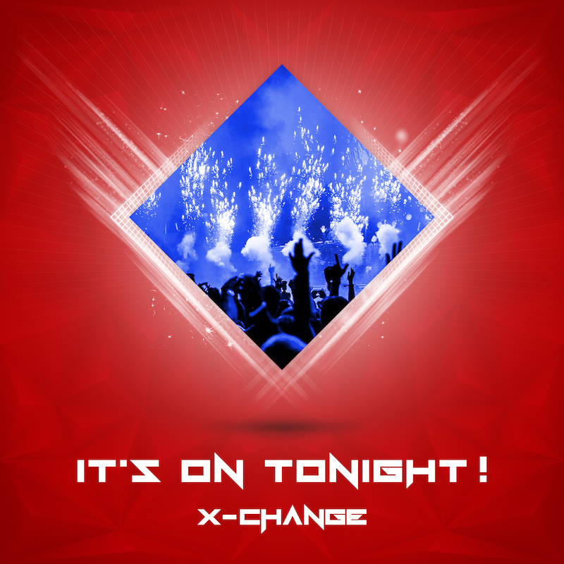 X-Change - It's On Tonight ARTWORK itunes