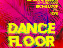 "New Music: Ultimate Rejects & X-Change & Richie Loop ft. IONI – ""Dance Floor"""