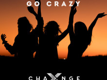 Out Now: X-Change – Girls Out Here Go Crazy
