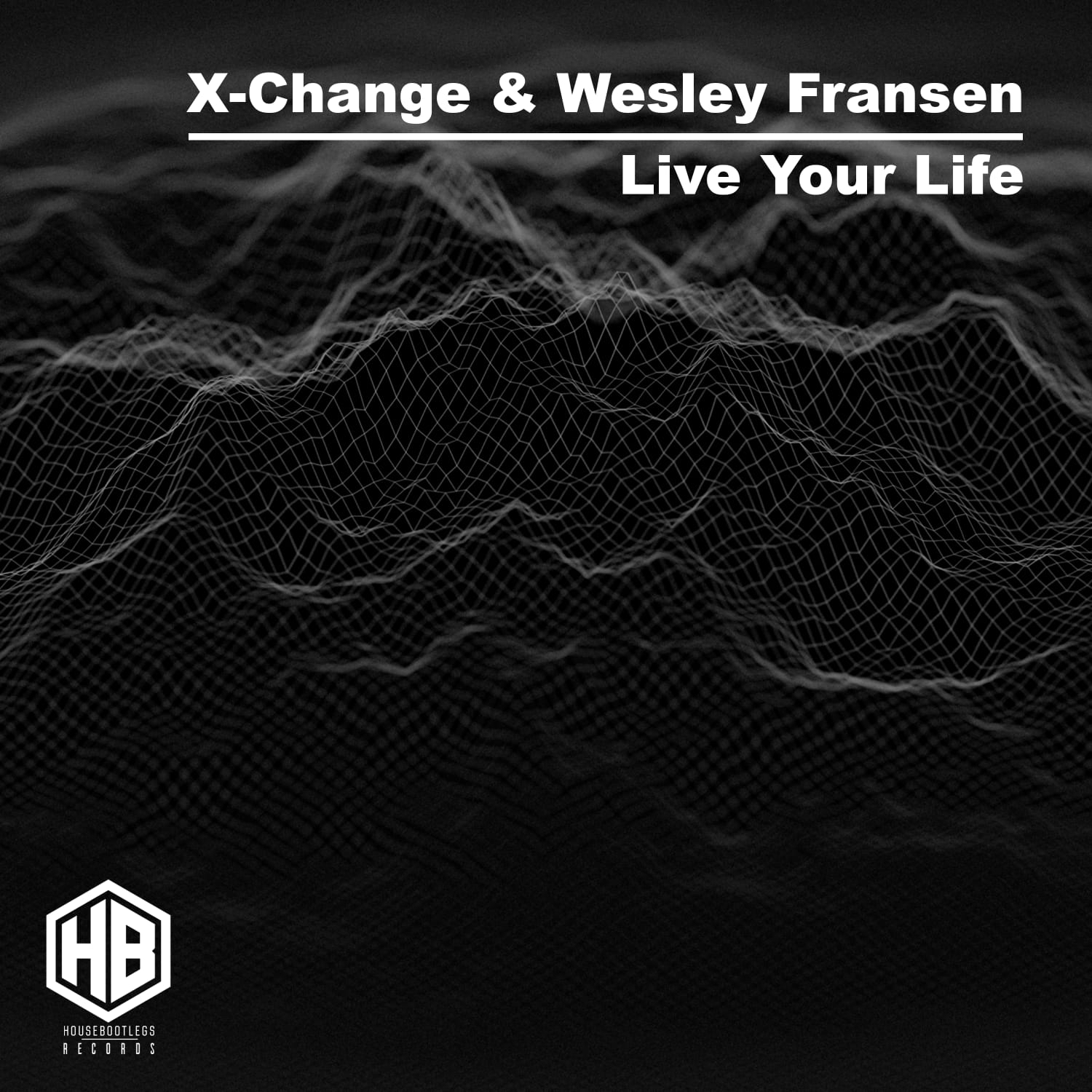 X-Change & Wesley Fransen - Live Your Life ARTWORK FINAL